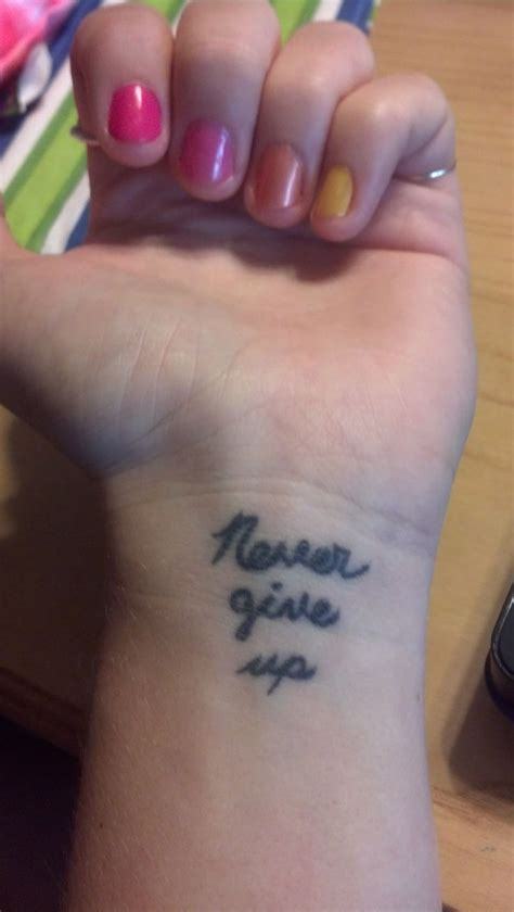 never give up tattoo on wrist quot never give up quot recovery tattoo ink not mink pinterest