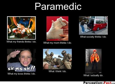 What I Do Meme - paramedic what people think i do what i really do