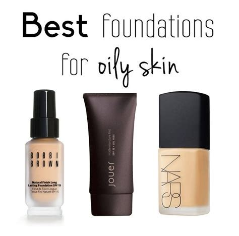 Best Makeup Foundation For Oily Skin   Makeup Vidalondon