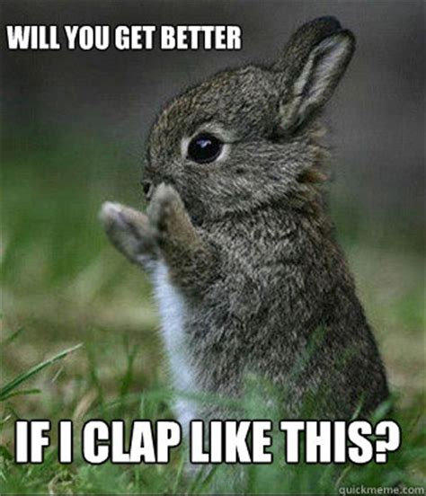 Get Better Meme - if i clap like this will you get better cute bunny