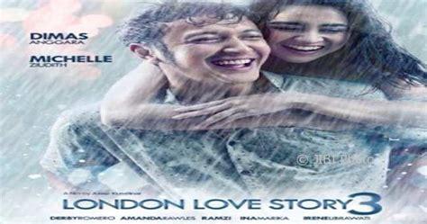 film london love story 3 8 film indonesia siap temani anda di februari 2018