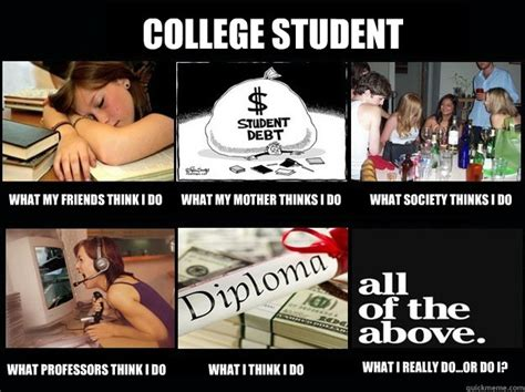 College Student Meme - college portrayal in society looking in the popular