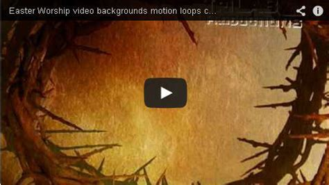 Easter Motion Backgrounds Happy Easter Thanksgiving 2018 Free Easter Motion Backgrounds