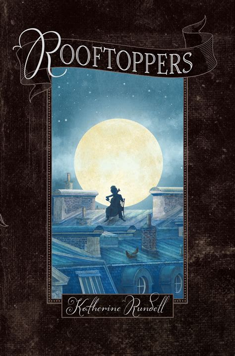 Cupola Toppers Rooftoppers Book By Katherine Rundell Terry Fan
