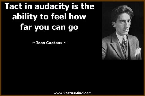 pedagogical tact knowing what to do when you tact in audacity is knowing how far you by jean cocteau