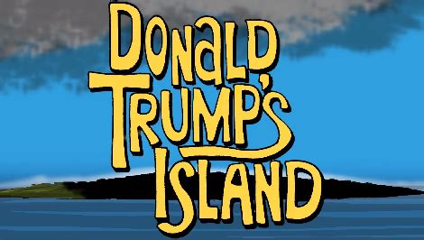 trump island open thread donald trump s island crooks and liars