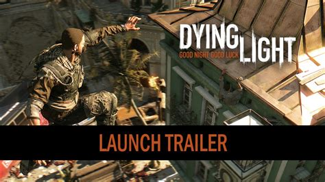 Dying Light Trailer by Dying Light Launch Trailer