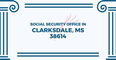 Locate Social Security Office Near Me social security office in clarksdale mississippi 38614