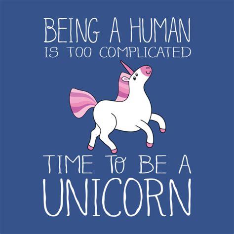 Be A Unicorn by Shirt Minion