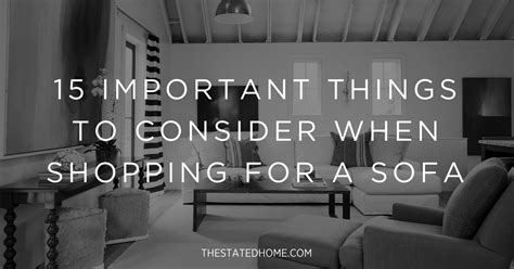i want to buy a sofa how to buy a sofa 15 must tips the stated home