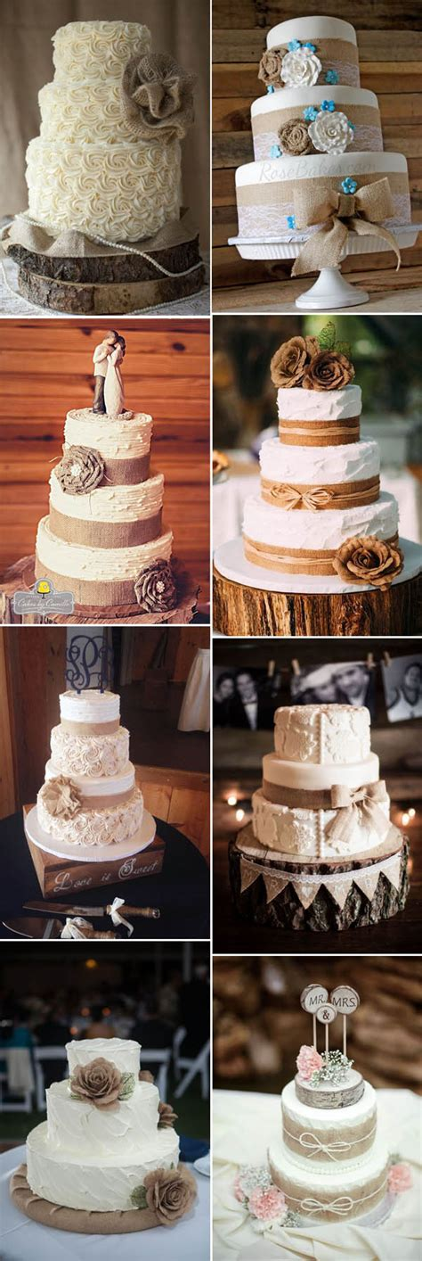 Wedding Cake Ideas Rustic by The Most Complete Burlap Rustic Wedding Ideas For Your
