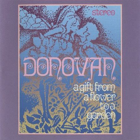 A Gift From A Flower To A Garden A Gift From A Flower To A Garden Donovan Mp3 Buy Tracklist