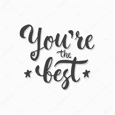 The Best you are the best lettering phrase isolated