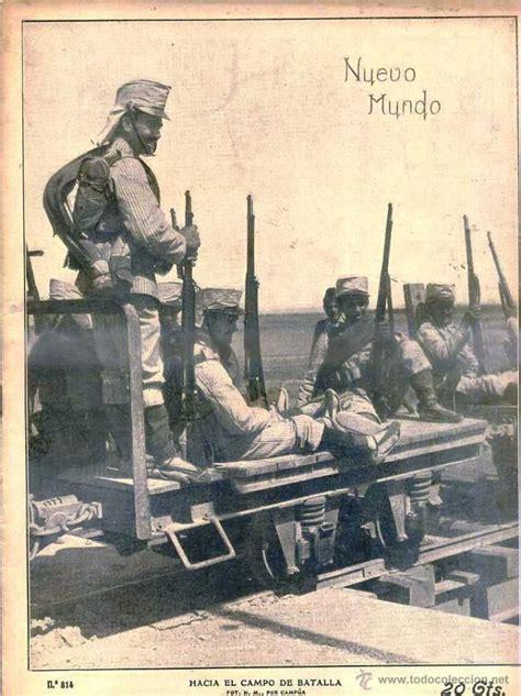 guerra de marruecos 846771896x nuevo mundo n 186 814 12 agosto 1909 guerra colonial marruecos soldados coloniales espa 241 oles