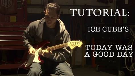 ice cube today   good day lesson youtube