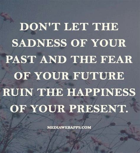Dont Let Traditions Spoil Your Day by Past Present Future Quotes Quotesgram