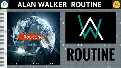 alan walker routine alan walker x david whistle routine fl studio remake