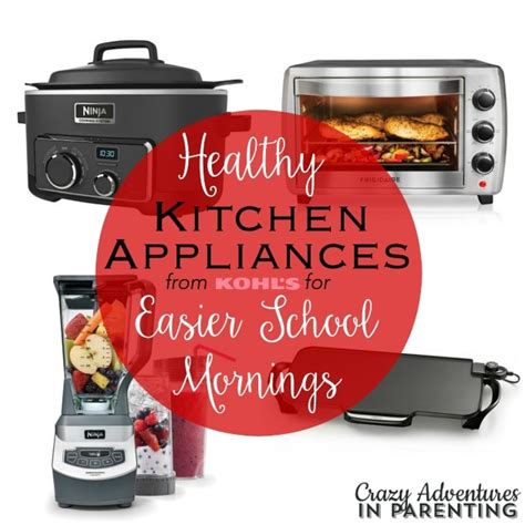 healthy kitchen appliances healthy kitchen appliances for easier school mornings