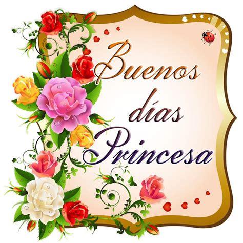imagenes tiernas de buenos dias princesa buenos d 237 as princesa im 225 genes y postales de amor