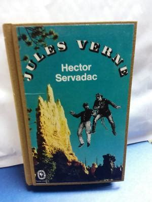 Hector Servadac Classic Reprint les voyages extraordinaires hector servadac voyages et