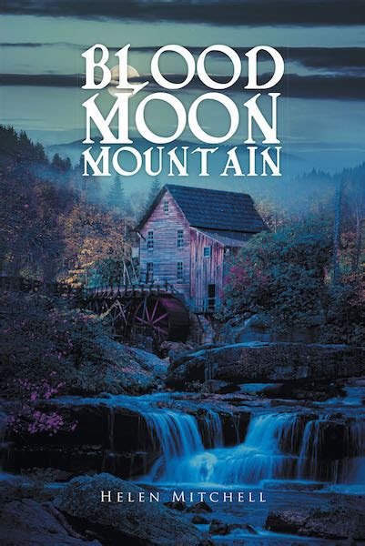 mountain of peril faith in the parks books helen mitchell s new book quot blood moon mountain quot is an