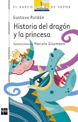 historia del dragon y la princesa de roldan gustavo 9789875730472 lsf