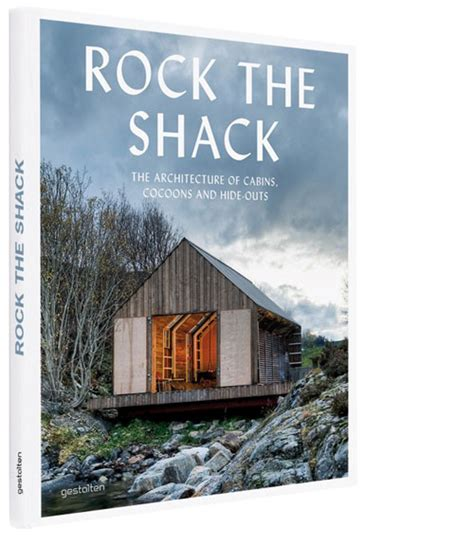 rock the shack architecture 3899554663 books rock the shack the architecture of cabins cocoons and hide outs daily icon