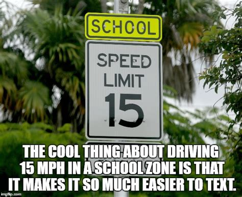 Text Driving Meme - school zone texting imgflip