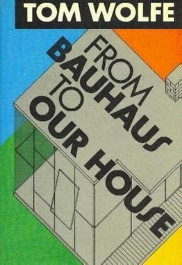 From Bauhaus To Our House Wikipedia