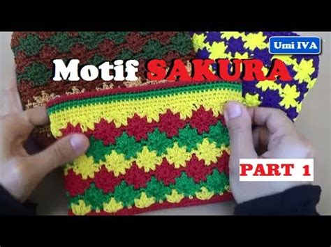 youtube membuat tas rajutan tutorial merajut motif sakura crochet part 1 youtube