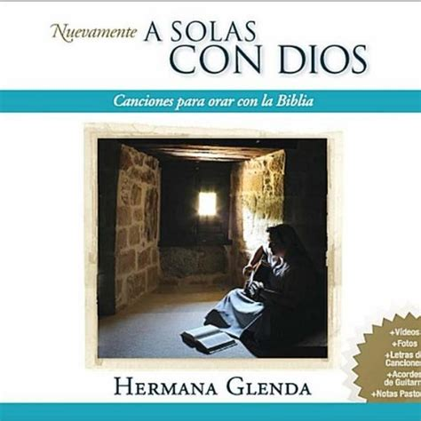 si conocieras el don se que no me dejaras salmo 138 8 by hermana glenda on amazon music amazon com