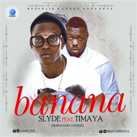 download mp3 dj banana download mp3 slyde ft timaya banana remix prod by