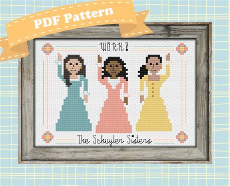 pattern maker hamilton hamilton cross stitch pattern the schuyler sisters from