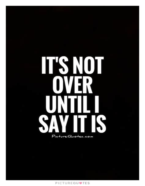 I Say It by Its Not Quotes Quotesgram