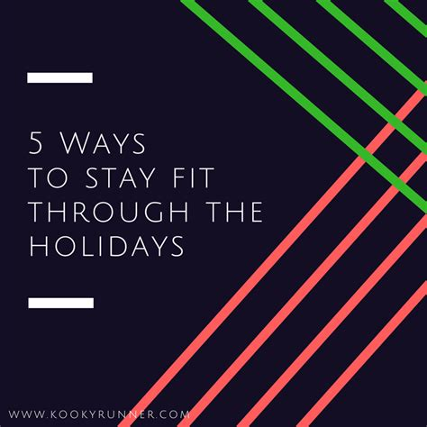 staying fit through the holidays 187 the four percent 5 ways to stay fit through the holidays kookyrunner