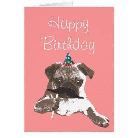 happy birthday pug card moustache pug happy birthday card zazzle