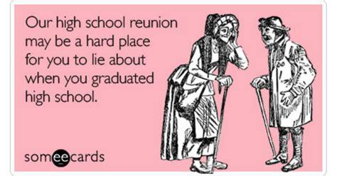 Via Httpwwwsomeecardscom | high school reunion age year lie friendship ecard