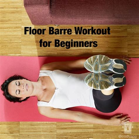 Floor Barre Exercises by 1000 Ideas About Floor Barre On Barre Workout