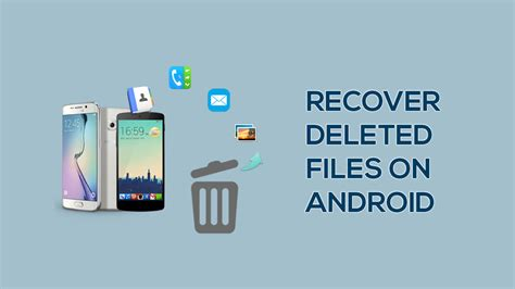how to recover deleted from android phone how to recover deleted files on android and sd