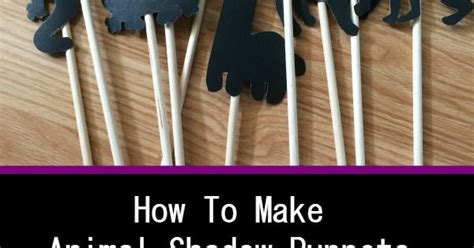 How To Make Paper Shadow Puppets - how to make animal shadow puppets for the