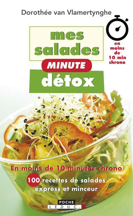 10 Min Detox by Leduc S 233 Ditions Mes Salades Minute D 233 Tox En Moins De