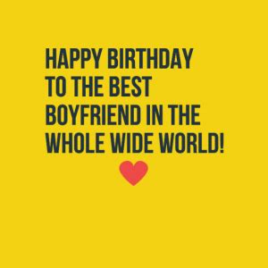Best Birthday Quotes For Boyfriend 92 Birthday Quotes For Boyfriend From The Heart Status