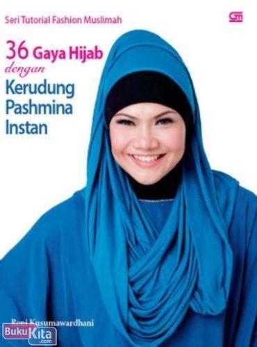 tutorial pashmina instan bukukita com seri tutorial fashion muslimah 36 gaya