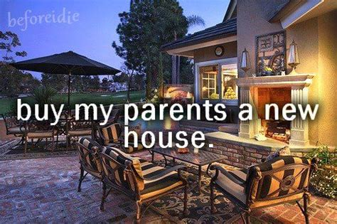 buying a house with my parents buy my parents a new house bucketlist pinterest
