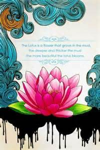 A Lotus Grows In The Mud Pin By Megan Mccormick On My Ideas