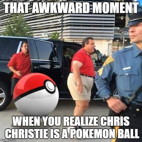 Chris Christie Memes - chris christie pokemon go ball imgflip