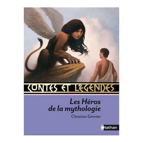 contes et legendes les heros de la mythologie