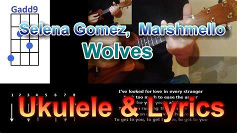 marshmello ukulele chords selena gomez marshmello wolves ukulele youtube