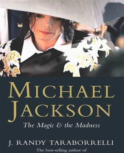 michael jackson biography book online the magic and the madness michael jackson biography