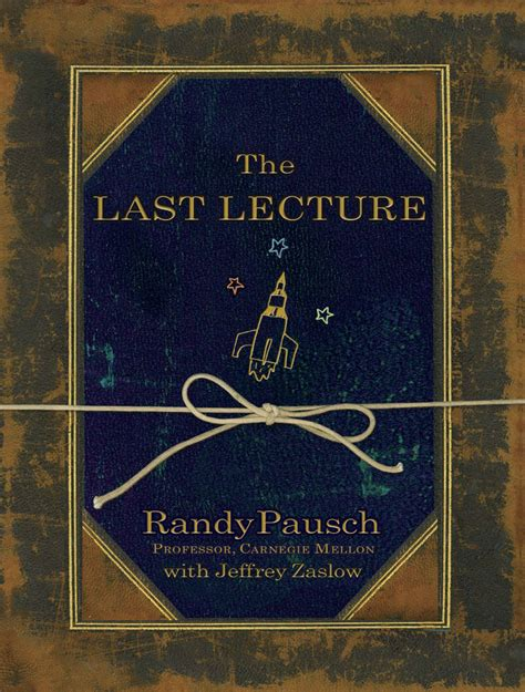last in my books like me the last lecture by randy pausch